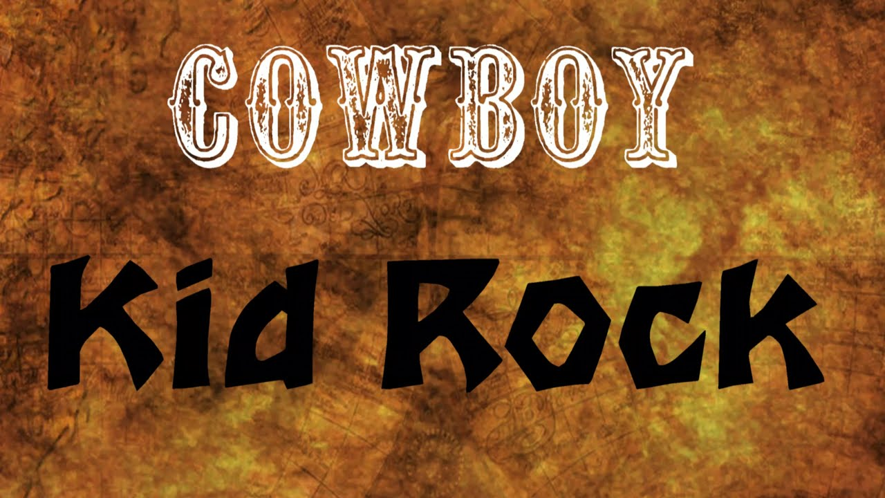 Kid Rock Song Lyrics Cowboy