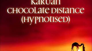 Karuan - Chocolate Distance (Hypnotised)