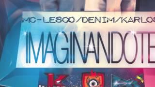 Denim-Imaginandote Ft Mc Lesco y Karlos