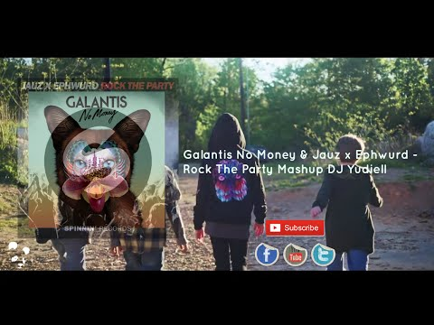 Galantis No Money & Jauz x Ephwurd - Rock The Party (Yudiell Mashup)
