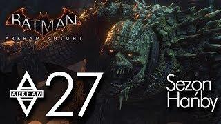 SEZON HAŃBY: KILLER CROC || Batman: Arkham Knight [#27] [DLC]