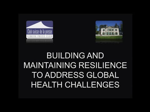 Building and Maintaining Resilience to Address Global Health Challenges