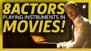 8 Actors Playing Instruments In Movies