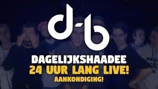 DHD GAAT 24 UUR LANG LIVE!! KIJK MEE!