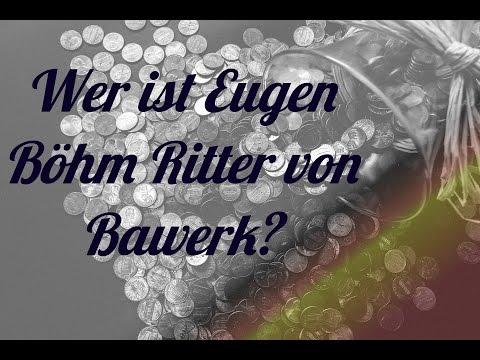 Wer ist Eugen Böhm Ritter von Bawerk? (Österreichische Schule)