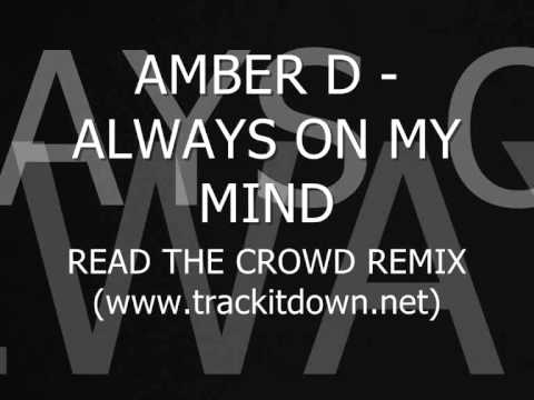 Amber D - Always on my mind (Read The Crowd Remix)