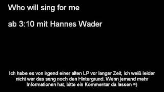 Who will sing for me - mit Hannes Wader