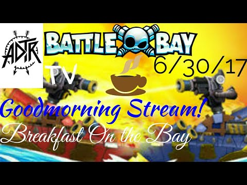 "6/30/17 Battle Bay | Morning Stream!! ""Breakfast On The Bay"""