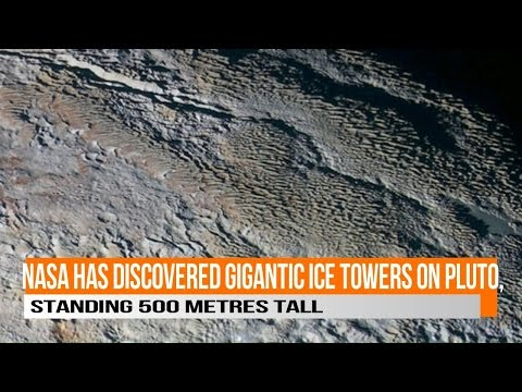 NASA has Discovered Gigantic Ice Towers on Pluto, Standing 500 metres Tall Jan  13, 2017