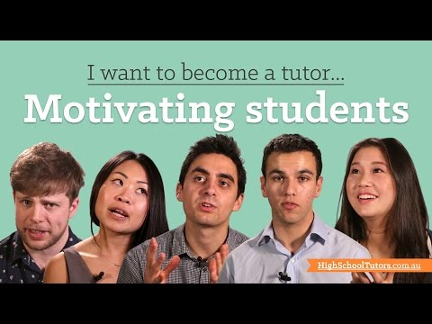 I Want To Become A Tutor: How do you motivate students?