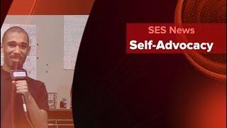 SES News - Self-Advocacy