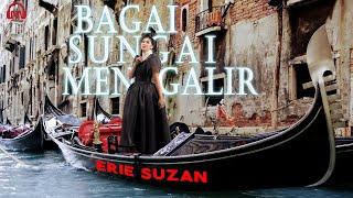 ERIE SUZAN - Bagai Sungai Mengalir [ Dangdut Melayu Terbaru 2021]