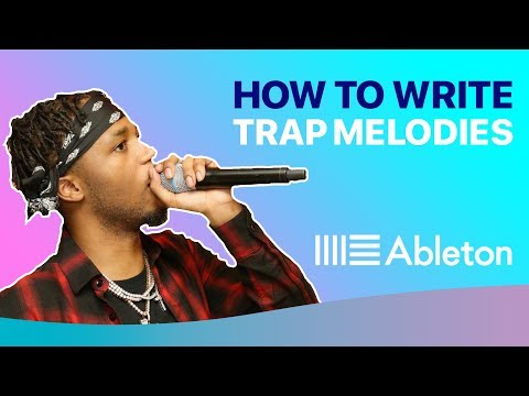 How To Write MELODIES for Trap Music