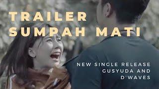 "Gambar cover ""SUMPAH MATI"" New Single Official Music Video Trailer | Gusyuda & D'Waves"