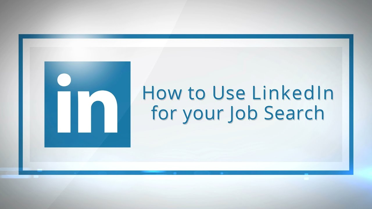 how to use linkedin for your job search