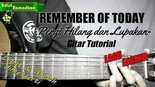 (Gitar Tutorial) REMEMBER OF TODAY - Pergi Hilang dan Lupakan |Mudah & Cepat dimengerti untuk pemula