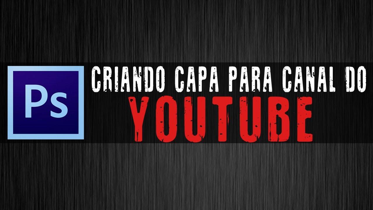 Criando Capa Para Canal Do Youtube /// Photoshop