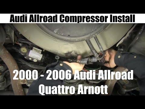 audi allroad compressor installation for the 00-06 audi allroad quattro  arnott tutorial and review - youtube