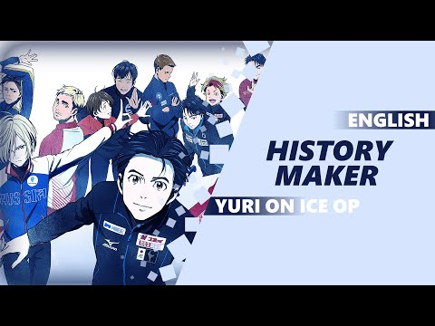 ENGLISH YURI!! ON ICE OP - History Maker [Dima Lancaster]