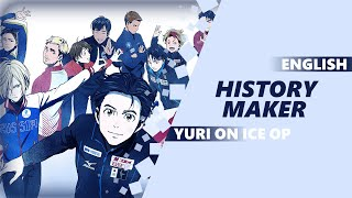 ENGLISH YURI ON ICE OP History Maker Dima Lancaster