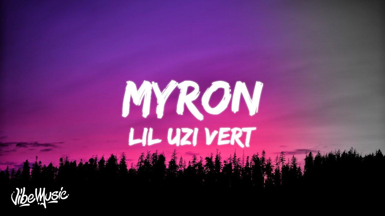 Lil Uzi Vert Myron Lyrics Youtube