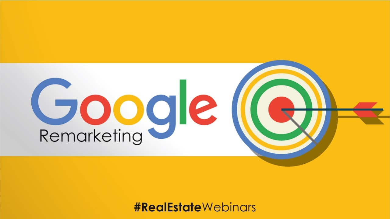 Google Remarketing Webinar for Real Estate Agents