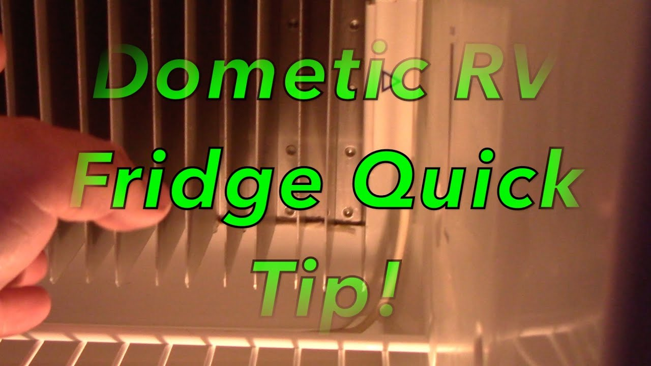 dometic rv fridge quick tip  [ 1280 x 720 Pixel ]