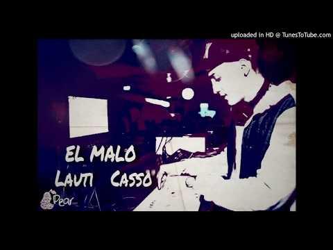 EL MALO - LAUTI CASSO