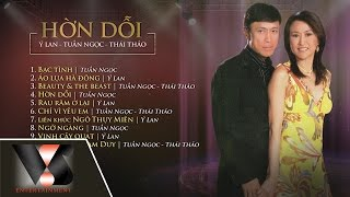 Album Hờn Dỗi - Ý Lan ft Tuấn Ngọc, Thái Thảo