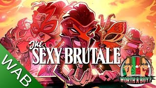 The Sexy Brutale Review - Worthabuy?
