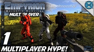 "Empyrion Galactic Survival -Ep. 1- Multiplayer HYPE!"" -Multiplayer Let's Play- Alpha 2 (S-3)"