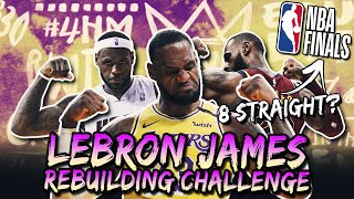 LEBRON JAMES REBUILDING CHALLENGE IN NBA 2K20
