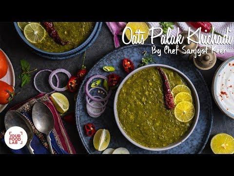 Oats Palak Khichadi Recipe |ओट्स पालक खिचड़ी |Chef Sanjyot Keer