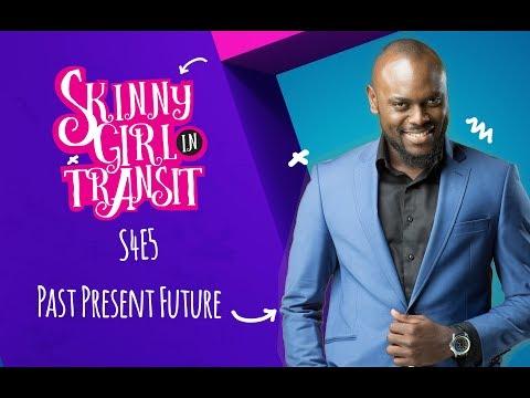 Skinny Girl In Transit S4E5: Past Present Future
