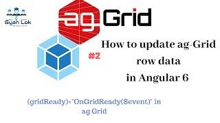 ag-Grid eğitimi | Açısal 6 | gridReady Olay ve Geri ag-Grid satır verilerini güncelleştirme