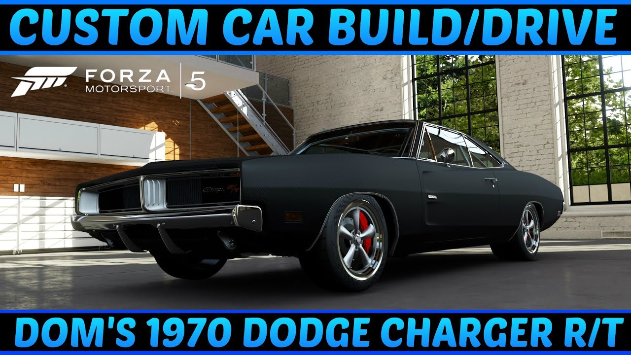 Forza 5 Custom Cars 8 Dom S 1970 Dodge Charger R T