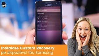 Instalare custom recovery pe telefon sau tableta Samsung