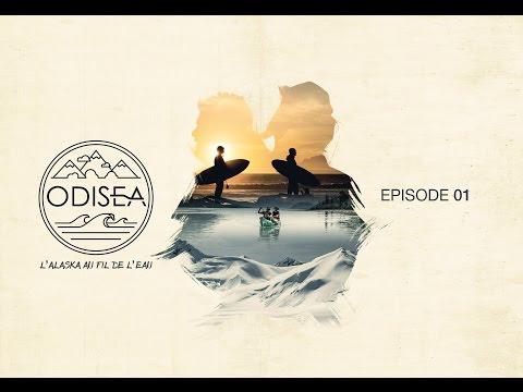 ODISEA - L'Alaska au fil de l'eau - Ep 01