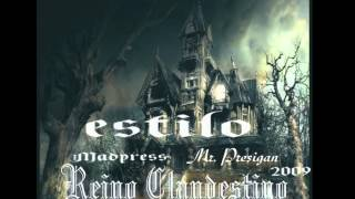 ESTILO       MR PRESIGAN  MADPRESS    REINO CLANDESTINO