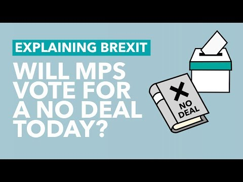 Will MPs Vote for No Deal Today? - Brexit Explained