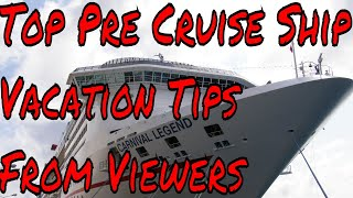 Top Pre Cruise Ship Vacation Tips From Viewers What to Do Before You Board a Cruise Ship