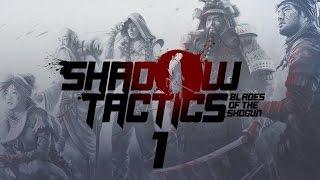Прохождение Shadow Tactics: Blades of the Shogun #1 - Осада Осаки | Тракт Накасено [Профессионал]
