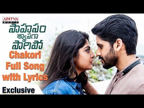 AR Rahman | Chakori Song With Lyrics | Saahasam Swaasaga Saagipo Songs | NagaChaitanya, GauthamMenon
