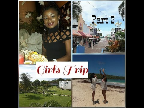 GIRLS TRIP Part 2 -TRAVEL VLOG - Travel Antigua