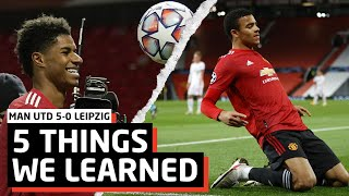 Marcus Rashford Superstar!   5 Things We Learned vs RB Leipzig   MUN 5-0 RBL