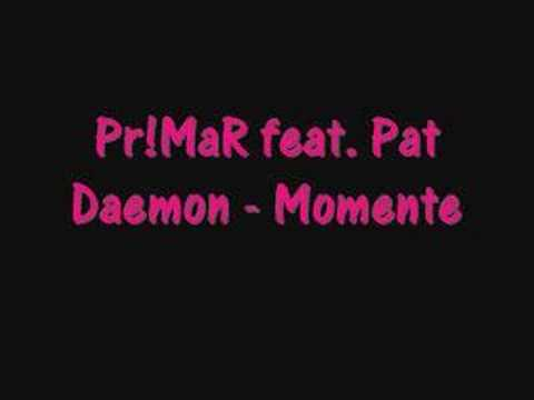 Pr!MaR feat Pat Daemon - Momente