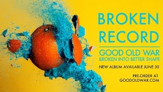 Good Old War - Broken Record [Audio]