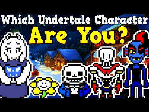 WHICH UNDERTALE CHARACTER ARE YOU? Taking an Undertale Quiz