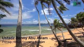 Ustadz Benny Abu Aslam - Prinsip Hidup Seorang Muslim