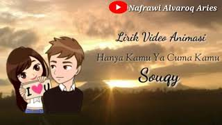 Gambar cover Hanya Kamu Ya Cuma Kamu - Souqy Band (Lirik Video Animasi)